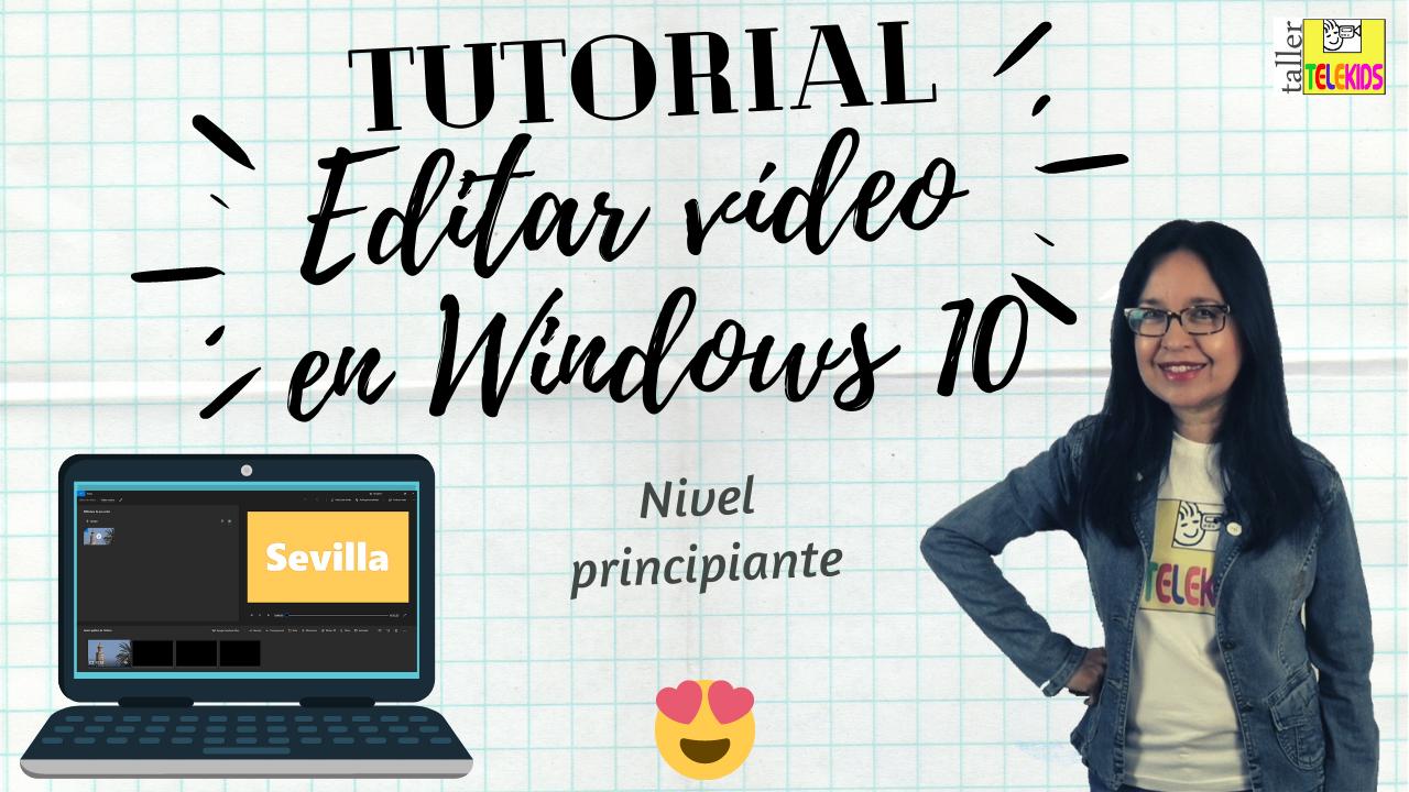 Tutorial del Editor de Vïdeo de WIndows 10